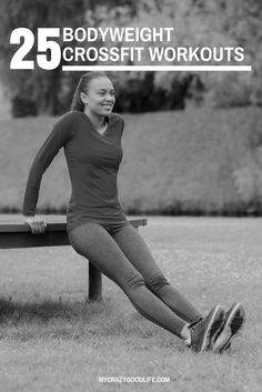 If you're heading out of town or away from your Crossfit box, take along this list of 25 bodyweight Crossfit workouts to give you some workout inspiration!