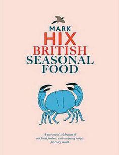 British Seasonal Food by Mark Hix
