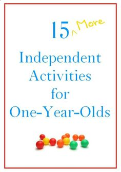 Someday, i may have more grandchildren! there are some cute activities. 15 (More) Independent Activities for One-Year-Olds - Imperfect Homemaker