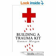 Amazon.com: Building a Trauma Kit eBook | #preparedness #firstaid #book