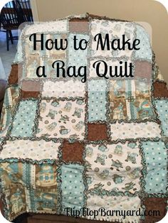 A rag quilt goes together quickly.... They also make great gifts and are beautiful and functional as a decorative throw.