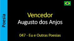 Poesia - Sanderlei Silveira: Augusto dos Anjos - 047 - Vencedor