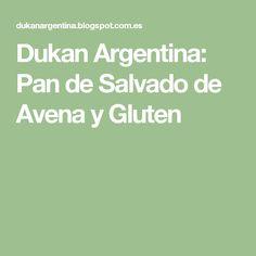 Dukan Argentina: Pan de Salvado de Avena y Gluten