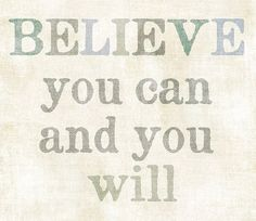 Believe you can and you will. What a great saying to live by. inspirational quote Art by UUPP, 20.00