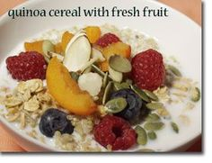 Quinoa Cereal with Fresh Fruit - quick and easy (but looks delicious with fruit!) way to start off your day on a healthy note.