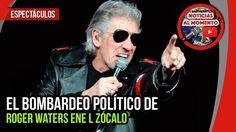 El bombardeo político de Roger Waters en el Zócalo    Noticias al Momento