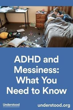 and Messiness: What You Need to Know Many kids with ADHD (also known as ADD) are messy most of the time, which can cause problems at home and at school. Learn why many kids with ADHD struggle so much with messiness. Adhd Odd, Adhd And Autism, Kids And Parenting, Parenting Hacks, Foster Parenting, Parenting Articles, Parenting Classes, Parenting Plan, Parenting Quotes