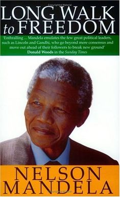 Nelson Mandela - A book I have wanted to read.  I am currently reading this book for book club.  It is an amazing story, and I'm just getting started.