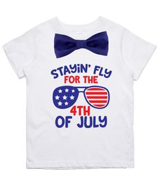 0480864ab67 Fourth of July Shirt Baby And Toddler Boy Stayin  Fly for 4th Outfit– Noah s
