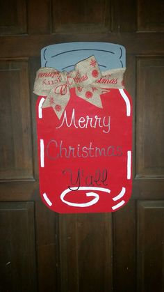 Merry Christmas Y'all Mason Jar Door Hanger by TheCraftyCuzzinsShop on Etsy https://www.etsy.com/listing/212501675/merry-christmas-yall-mason-jar-door