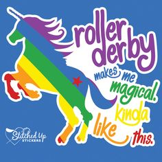 "Rainbow Unicorn ""Roller Derby Makes Me Magical"" Sticker *New* - Dress Derby"