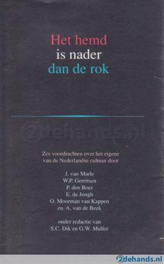 S.C. Dik en G.W. Mulder. Het Hemd is Nader dan de Rok. Te koop via www.marktplaats.nl, vraagprijs 6 euro.