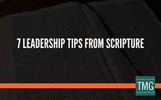 Use these 7 leadership tips from scripture for encouragement and motivation as you intentionally lead others around you.