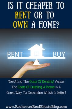 Is It Cheaper To Rent Or To Own A Home - Weighing The Costs Of Both Is Helpful In Determining Which Is The Better Fit - http://www.rochesterrealestateblog.com/should-i-continue-to-rent-or-buy-a-home/ via @KyleHiscockRE #Realestate #homebuying #Renting