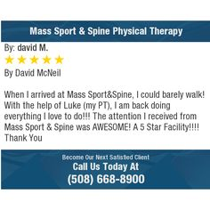 By David McNeil  When I arrived at Mass Sport&Spine, I could barely walk! With the help of...