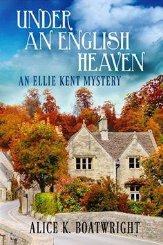 Under an English Heaven: An Ellie Kent Mystery by Alice K. Boatwright, http://www.amazon.com/dp/B00KOSUU3U/ref=cm_sw_r_pi_dp_Qa1Otb1P5Y8J7