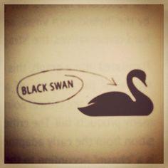 Am I the Black Swan?