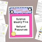 This Science Weekly Five Weekly Unit focuses on natural resources, alternative energy, types of resources, and fossil fuels.