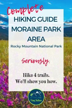 You CAN hike all four trails near Moraine Park Area in Rocky Mountain National Park and we can help! Beginner hiker tips gear trails and maps that show the direction you are hiking not north! Estes Park Camping, Florida Camping, California Camping, Hiking Guide, Go Hiking, Hiking Trails, Hiking Maps, Hiking Gear, Sequoia National Park Camping