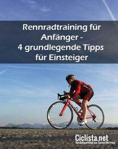 Rennradtraining für Anfänger - vier grundlegende Tipps für Radsport Einsteiger! #Radsport #Rennrad #Training #Sport #Fitness #Outdoor #Inspiration