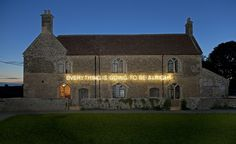 Martin Creed's 'Everything is Going to be Alright', 2011 - installed at Hauser & Wirth, Somerset