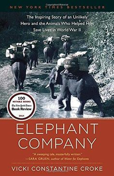 """""""I have to confess—my love of elephants made me apprehensive to review a book about their role in World War II. But as soon as I began to read Elephant Company, I realized that not only was my heart safe, but that this book is about far more than just the war, or even elephants. This is the story of friendship, loyalty"""