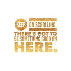 Keep on looking!