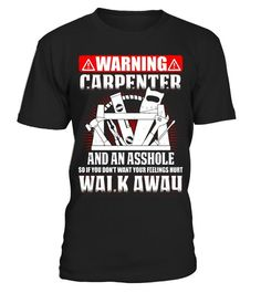 Warning I m A Carpenter Want Your Feelings Hurt T-Shirt. Joinery  ToolsCarpentry ... 7acefb611131