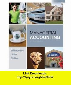 Loose-Leaf Managerial Accounting (9780077405182) Stacey Whitecotton, Patricia Libby, Robert Libby, Fred Phillips , ISBN-10: 0077405188  , ISBN-13: 978-0077405182 ,  , tutorials , pdf , ebook , torrent , downloads , rapidshare , filesonic , hotfile , megaupload , fileserve