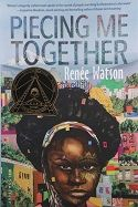Piecing Me Together by Renee Watson, winner of the 2018 Coretta Scott King Author Award. Good Books, My Books, Racial Diversity, African American Authors, Coretta Scott King, King Book, School Programs, Cover Pages, Girls Dream