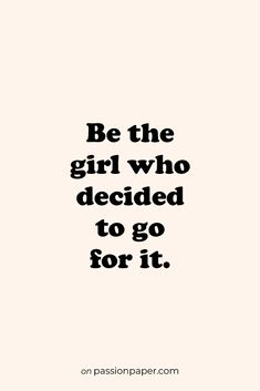 Be the girl who ...