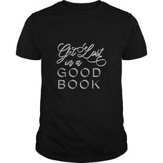 Cool Gray Get Lost in a Good Book SHIRT Shirt; Tee