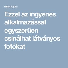 Ezzel az ingyenes alkalmazással egyszerűen csinálhat látványos fotókat Filter, Techno, Android, Ha, Youtube, Blog, Internet, Blogging, Techno Music