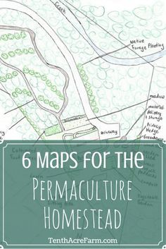 6 Maps to Draw for the Permaculture Homestead