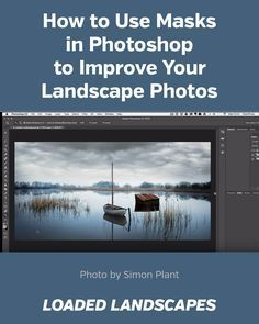 How to Use Masks in Photoshop to Improve Your Landscape Photos #photoshop #photography