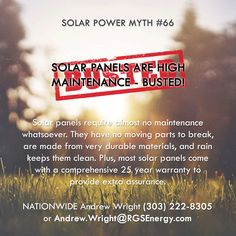 MYTH #66 - SOLAR PANELS ARE HIGH MAINTENANCE - BUSTED! Solar panels require…