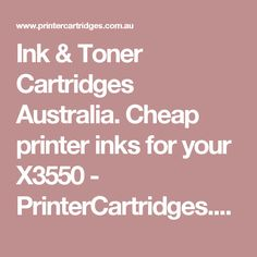 Ink & Toner Cartridges Australia. Cheap printer inks for your X3550 - PrinterCartridges.com.au