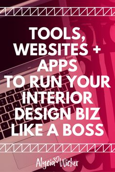Get access to the top tools, websites and apps to run your interior design business like a boss.