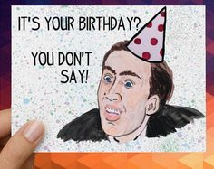 Nicolas Cage You Don't Say Funny Birthday by DontMoveStationery