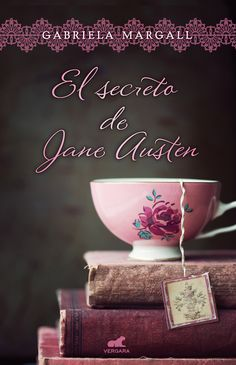 El Secreto de Jane Austen - Gabriela Margall - Edición española -  Ediciones B España - Marzo del 2017