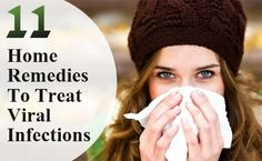11 Home Remedies To Treat Viral Infections