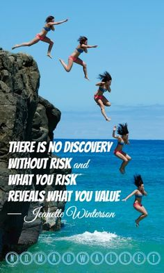 There is no discovery without risk and what you risk reveals what you value — Jeanette Winterson quote. You Don't Know It, but Your Big Risk Controls Your Life | Nomad Wallet http://www.nomadwallet.com/big-risk-control-life-retirement/  Discoveries come at a risk, and whether or not you're willing to take that risk will reveal your values.