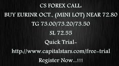CS FOREX CALL: BUY EURINR OCT., (MINI LOT) NEAR 72.80  TG 73.00/73.20/73.50  SL 72.55  Quick Trial-http://www.capitalstars.com/free-trial Register Now...!!!