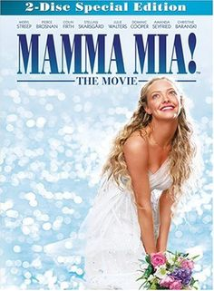 Mamma Mia - Sophies' favourite movie, love listening to her singing along with the songs!!