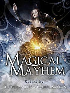 Magical Mayhem, an anthology
