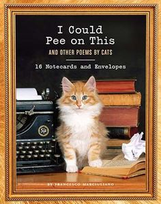 I Could Pee on This, And Other Poems by Cats Notecards