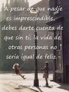 ... aunque nadie es imprescindible...*                                                                                                                                                                                 Más