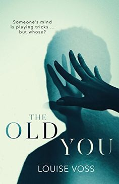 The Old You ebook by Louise Voss - Rakuten Kobo Best Summer Reads, Books To Read, My Books, Best Book Covers, Thriller Books, Page Turner, Fiction Books, Crime Books, Crime Fiction