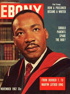 November 1962: Remembering Booker T. Washington and praising Dr. Martin Luther King Jr. | Community Post: 15 Ebony Magazine Covers.