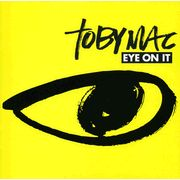 TobyMac- Eye On It